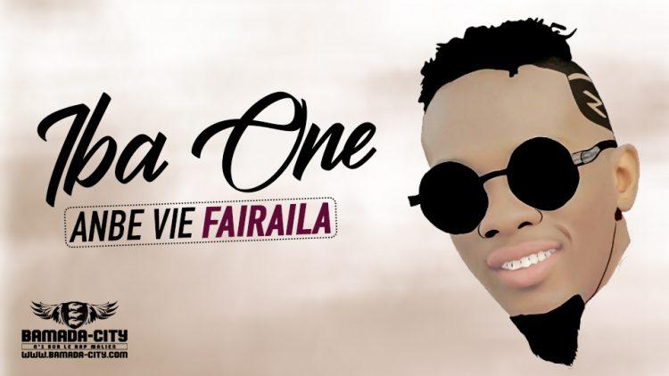 IBA ONE - ANBE VIE FAIRAILA