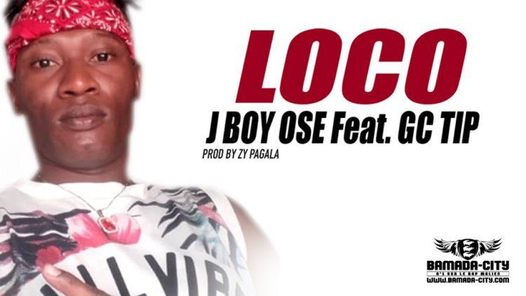 J BOY OSE Feat. GC TIP - LOCO - Prod by ZY PAGALA