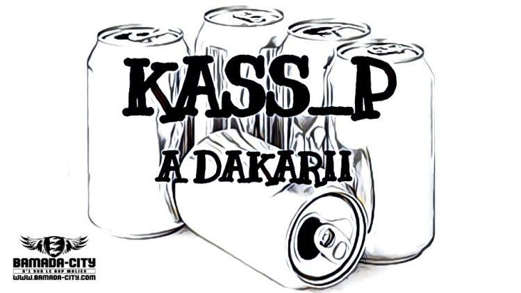 KASS-P - ADAKARII Prod by BALLA DIABATÉ