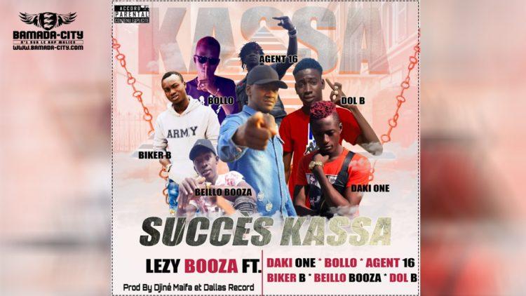 LEZY BOOZA Feat. DAKI ONE, BOLLO, AGENT 16, BIKER B, BEILLO BOOZA & DOL BI - SUCCÈS KASSA (Son Officiel)