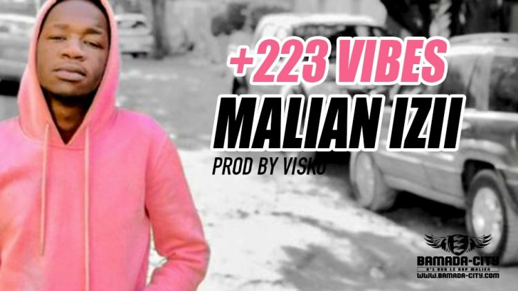 MALIAN IZII - +223 VIBES Prod by VISKO