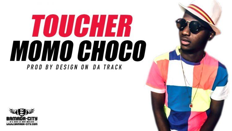 MOMO CHOCO - TOUCHER - PROD BY DESIGN ON DA TRACK