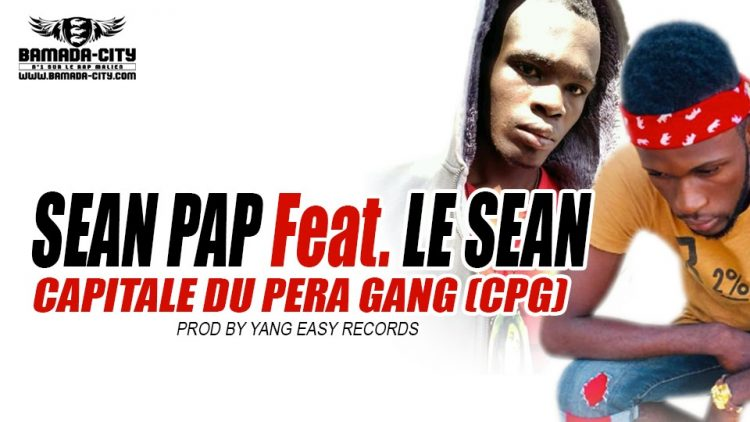 SEAN PAP Feat. LE SEAN - CAPITALE DU PERA GANG (CPG) - PROD BY YANG EASY RECORDS