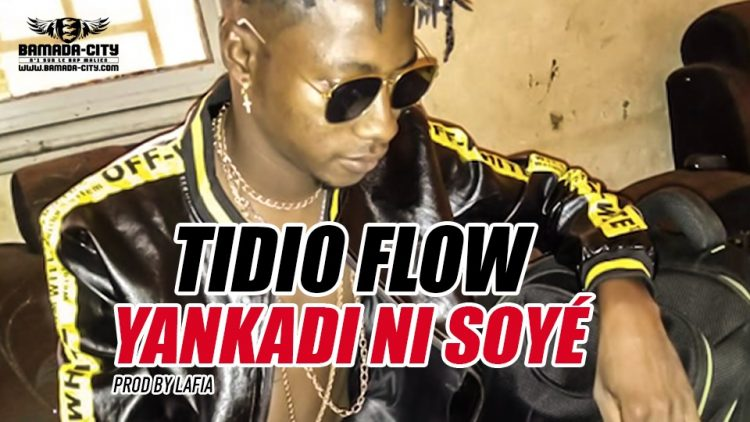 TIDIO FLOW - YANKADI NI SOYÉ - PROD BY LAFIA