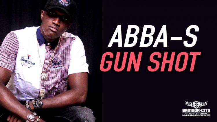 ABBA-S - GUN SHOT - Prod by DOUCARA ON THE TRACK
