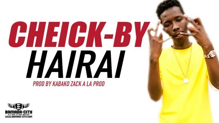 CHEICK-BY - HAIRAI Prod by KABAKO ZACK A LA PROND