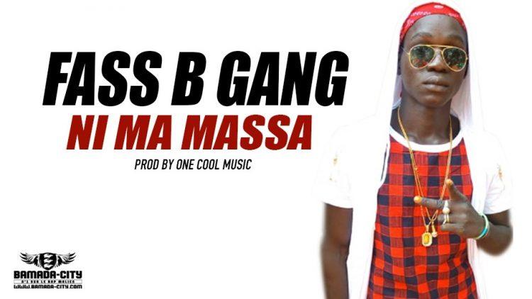 FASS B GANG - NI MA MASSA Prod by ONE COOL MUSIC