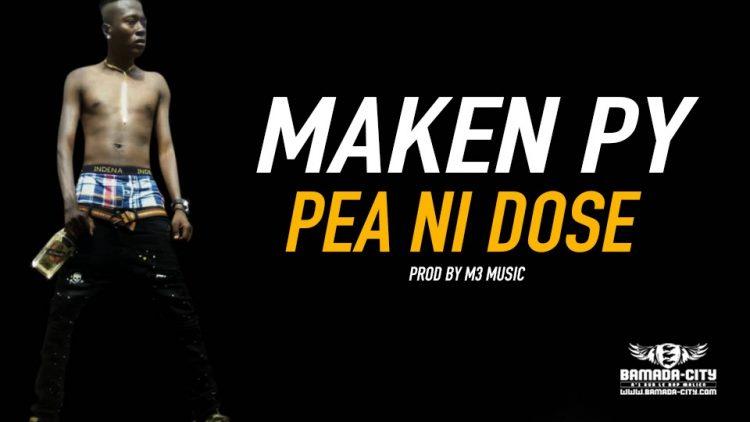 MAKEN PY - PEA NI DOSE - Prod by M3 MUSIC