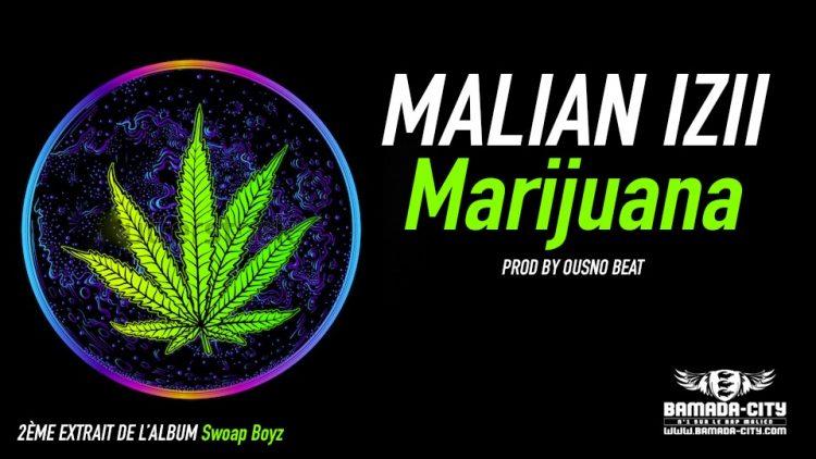 MALIAN IZII - MARIJUANA 2ème extrait de l'album SWOAP BOYZ - Prod by OUSNO BEAT