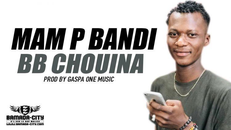 MAM P BANDI - BB CHOUINA Prod by GASPA ONE MUSIC