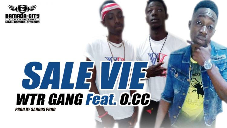 WTR GANG Feat. O.CC - SALE VIE Prod by SANGOS PROD