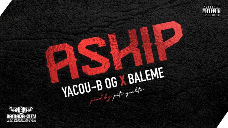 YACOU-B OG Feat. BALEME - ASKIP - Prod by PITO QUALITE