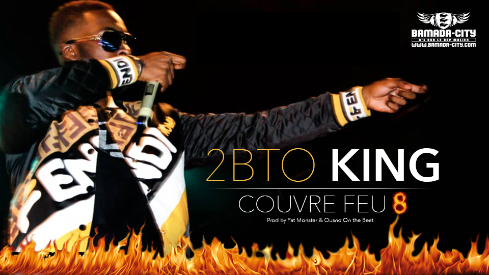 2BTO KING - COUVRE FEU 8 - Prod by FAT MONSTER & OUSNO ON THE BEAT