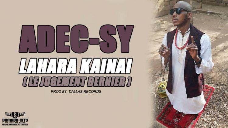 ADEC-SY - LAHARA KAINAI ( LE JUGEMENT DERNIER ) Prod by DALLAS RECORDS