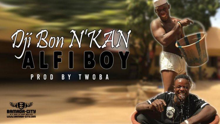 ALFI BOY - DJIBON N'KAN ( BOGNA TAI) Prod by TWOBA LEVEL