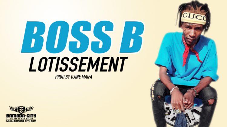 BOSS B - LOTISSEMENT Prod by DJINÈ MAIFA