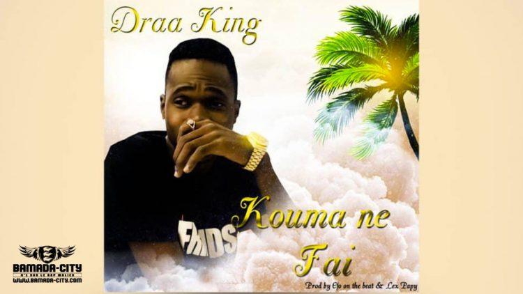 DRAA KING - KOUMA NE FAI Prod by EFO ON THÉ BEAT & LEX PAPY