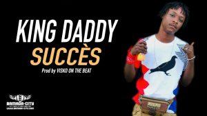 KING DADDY - SUCCÈS Prod by VISKO ON THE BEAT