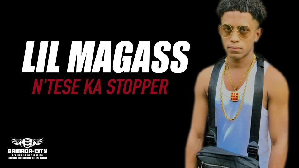 LIL MAGASS - N'TESE KA STOPPER