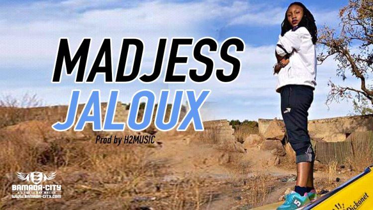 MADJESS - JALOUX Prod by H2MUSIC