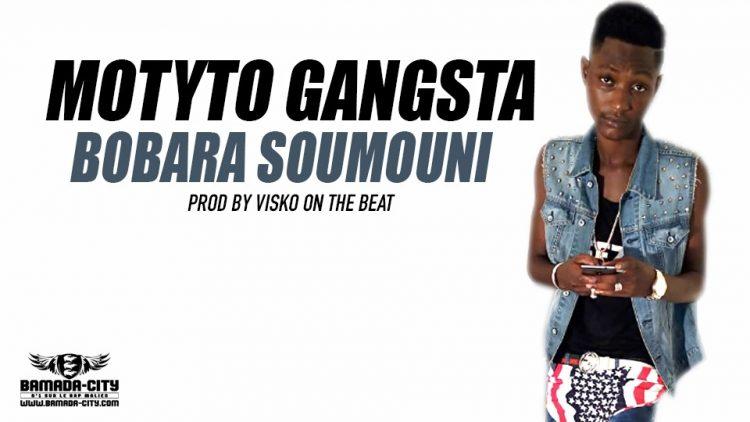 MOTYTO GANGSTA - BOBARA SOUMOUNI - Prod by VISKO ON THE BEAT