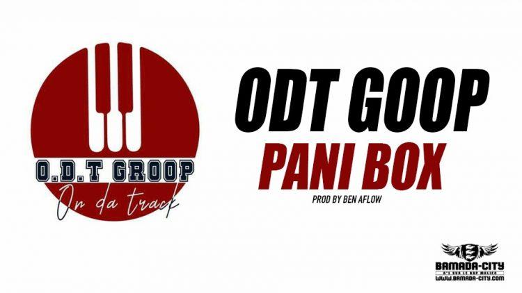 ODT GOOP - PANI BOX Prod by BEN AFLOW