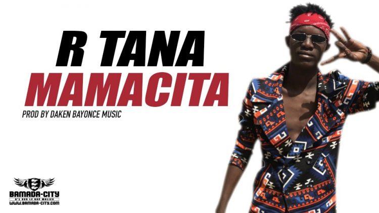 R TANA - MAMACITA - Prod by DAKEN BAYONCE MUSIC