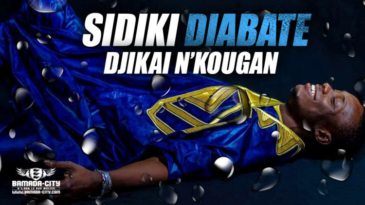 SIDIKI DIABATÉ - DJIKAI N'KOUGAN - Prod by DIABATEBA MUSIC
