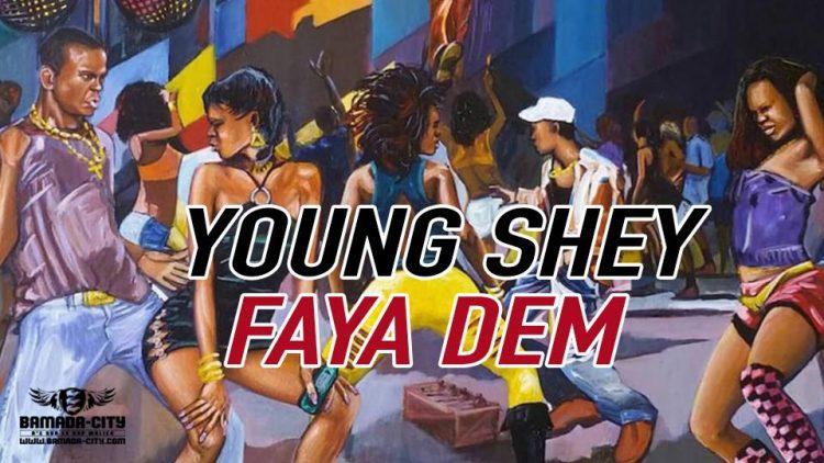YOUNG SHEY - FAYA DEM
