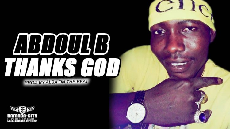 ABDOUL B - THANKS GOD Prod by ALBA ON THE BEAT