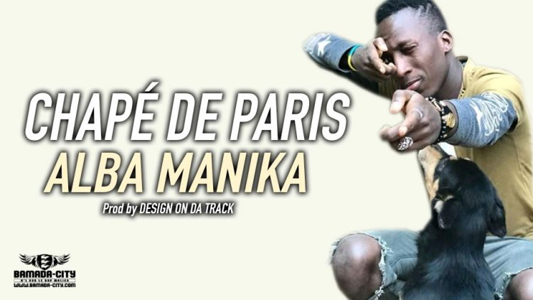 ALBA MANIKA - CHAPÉ DE PARIS Prod by DESIGN ON THE TRACK