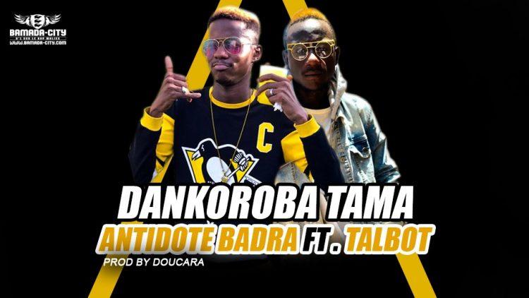 ANTIDOTE BADRA Feat. TALBOT - DANKOROBA TAMA Prod by DOUCARA