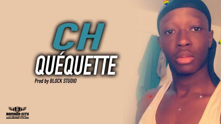 CH - QUÉQUETTE Prod by BLOCK STUDIO