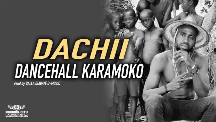 DACHII - DANCEHALL KARAMOKO Prod by BALLA DIABATÉ D-MUSIC