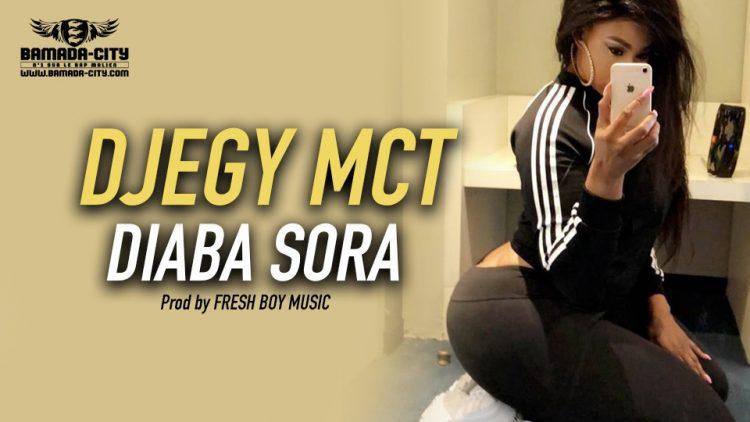 DJEGY MCT - DIABA SORA Prod by FRESH BOY MUSIC