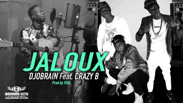 DJOBRAIN Feat. CRAZY B - JALOUX - Prod by VIDA