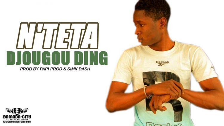 DJOUGOU DING - N'TETA Prod by PAPI PROD & SIMK DASH