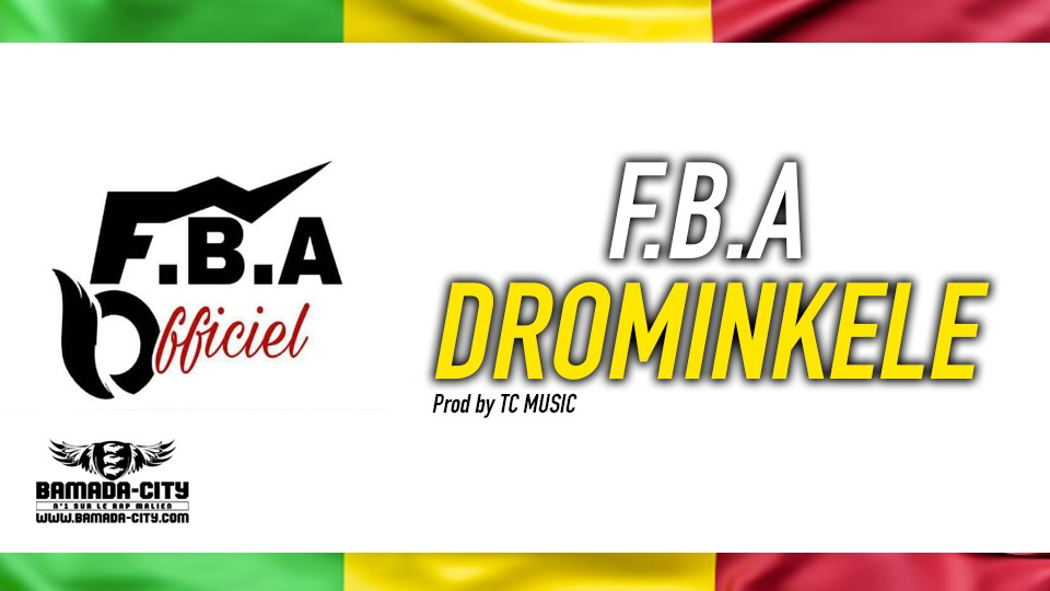 F.B.A - DROMINKELE - Prod by TC MUSIC
