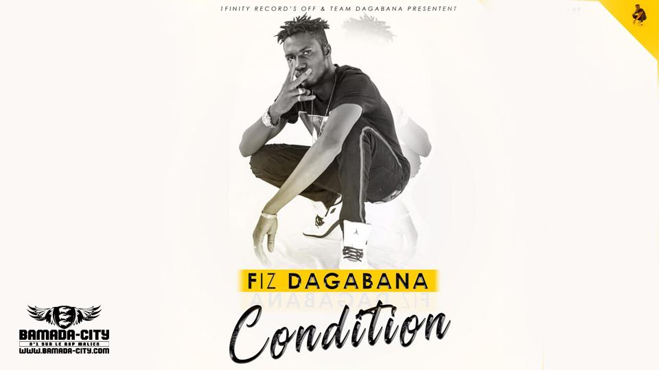 FIZ DAGABANA - CONDITION - Prod by INFINITY RECORDS
