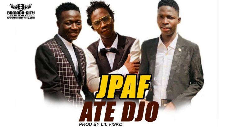 JPAF - ATÉ DJÔ Prod by LIL VISKO
