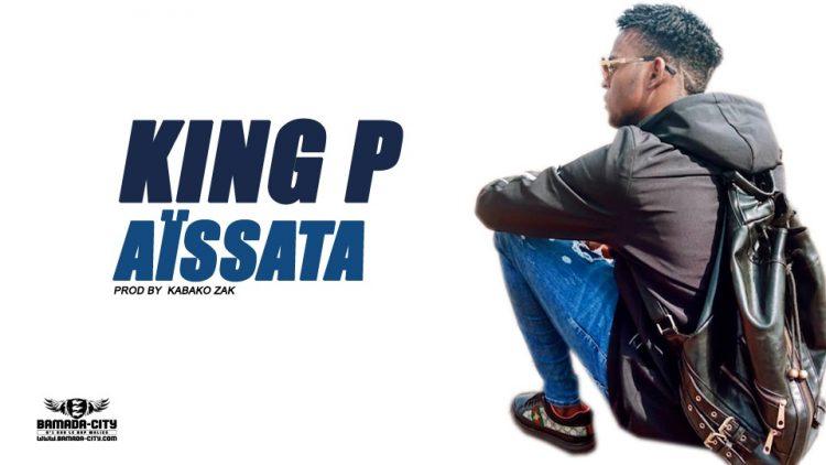 KING P - AÏSSATA Prod by KABAKO ZAK