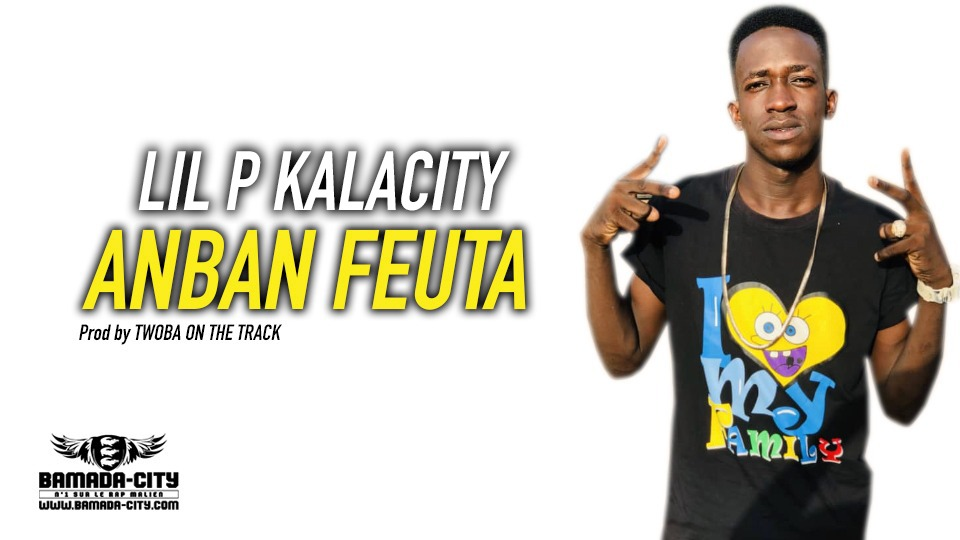 LIL P KALACITY - ANBAN FEUTA Prod by TWOBA ON THE TRACK