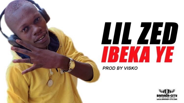 LIL ZED - IBEKA YÉ Prod by VISKO