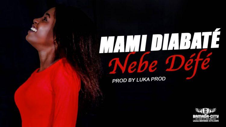 MAMI DIABATÉ - NEBE DÉFÈ Prod by LUKA PROD