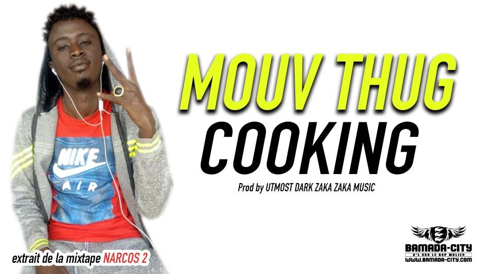 MOUV THUG - COOKING extrait de la mixtape NORCOS 2 Prod by UTMOST DARK ZAKA ZAKA MUSIC