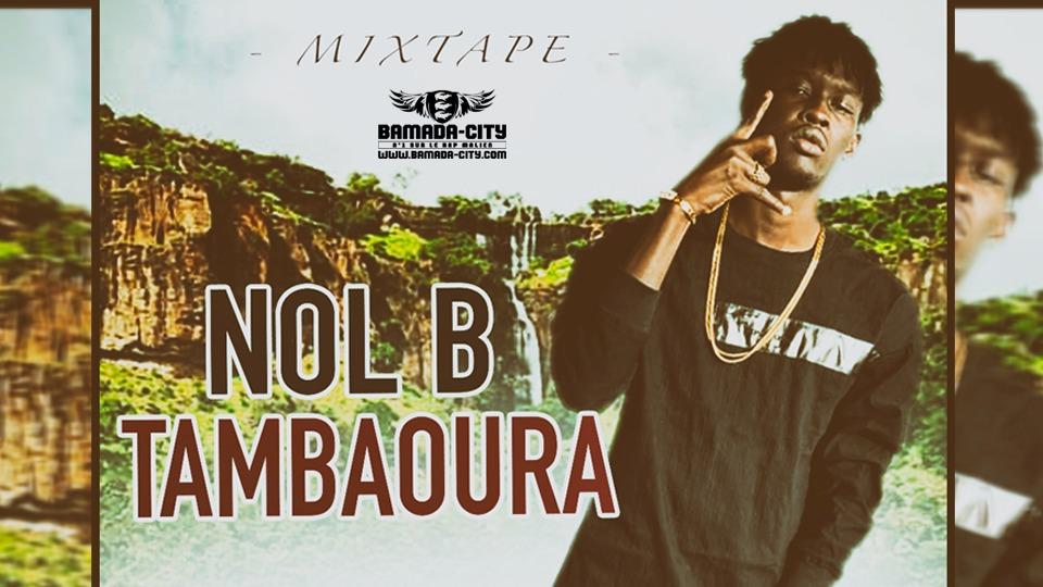 NOL B - TAMBAOURA (Mixtape Complète)