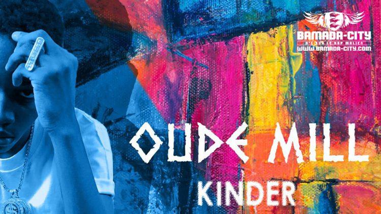 OUDE MILL - KINDER (Son Officiel)