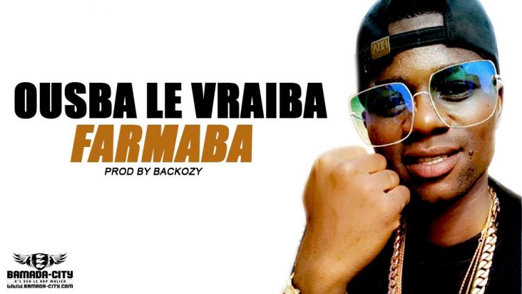 OUSBA LE VRAIBA - FARMABA Prod by BACKOZY BEAT