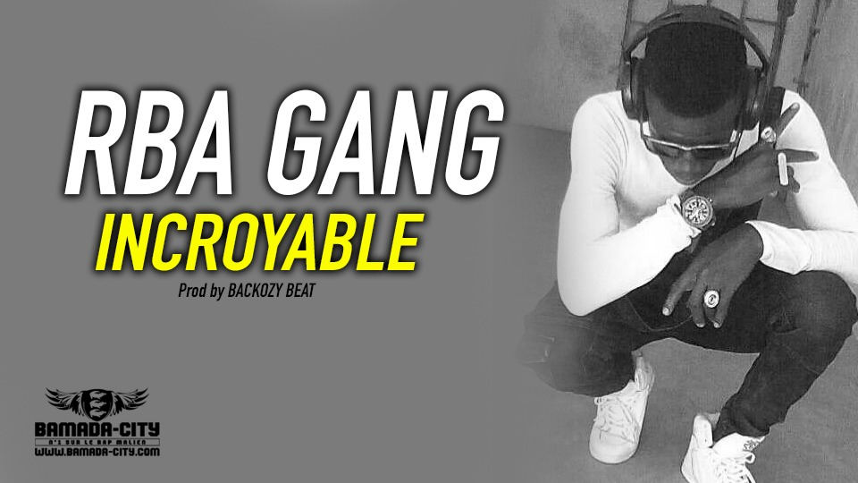 RBA GANG - INCROYABLE Prod by BACKOZY BEAT