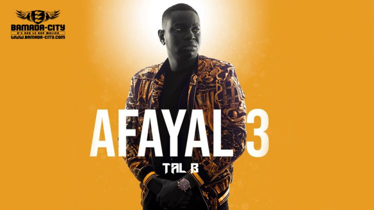 TAL B - AFAYAL Part.3 A LABAN (Album Complet)